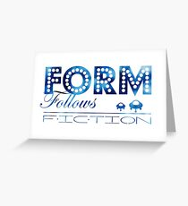 Form Follows Fiction Greeting Card
