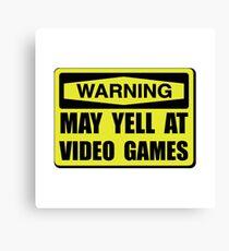 Warning Yell At Video Games Canvas Print