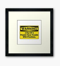 Warning Fraction Framed Print