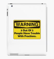 Warning Fraction iPad Case/Skin