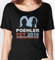 POEHLER FEY 2016 BITCHES GET STUFF DONE  Women's Relaxed Fit T-Shirt