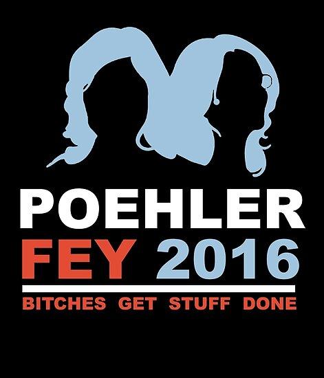 POEHLER FEY 2016 BITCHES GET STUFF DONE  by creativecm