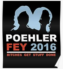 POEHLER FEY 2016 BITCHES GET STUFF DONE  Poster