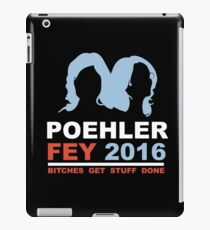 POEHLER FEY 2016 BITCHES GET STUFF DONE  iPad Case/Skin
