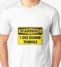 Warning Dumb Things T-Shirt
