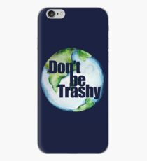 Don't be trashy earth day humor iPhone Case