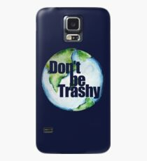 Don't be trashy earth day humor Case/Skin for Samsung Galaxy
