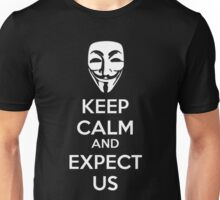 Keep calm and expect us Unisex T-Shirt