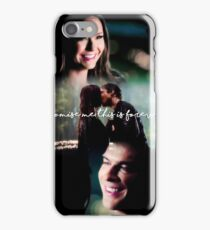 """""""Promise me this is forever"""" - The Vampire Diaries iPhone Case/Skin"""