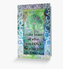 Rumi Inspirational Let the beauty of what you love be what you do quote Greeting Card