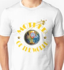 Mother's Day Gifts - Mother of the World Unisex T-Shirt