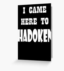I came here to Hadoken Greeting Card