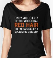 Red Hair Funny Quote Women's Relaxed Fit T-Shirt