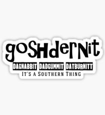 Goshdernit Southern Cuss Words Sticker