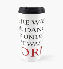 There was a star danced, and under that was i born Travel Mug
