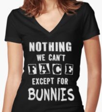 ...except for Bunnies Women's Fitted V-Neck T-Shirt