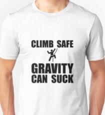 Climb Safe Gravity Can Suck T-Shirt