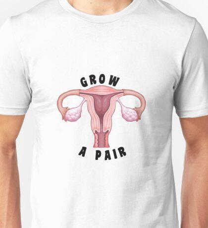 grow a pair Unisex T-Shirt
