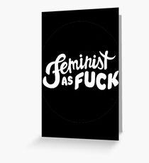 Feminist as Fuck Greeting Card