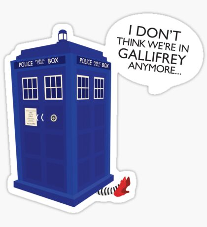 I Don't Think We're in Gallifrey Anymore... Sticker