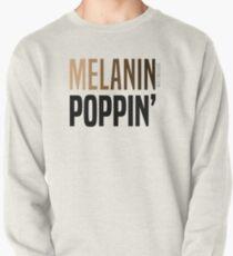 MELANIN POPPIN' Pullover