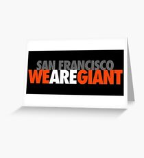 We Are Giant Greeting Card