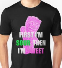 First I'm Sour Then I'm Sweet (Pink) Unisex T-Shirt