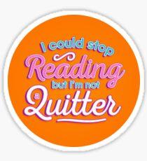 Not a quitter Sticker