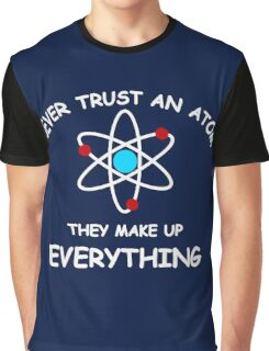 Never trust an atom Graphic T-Shirt