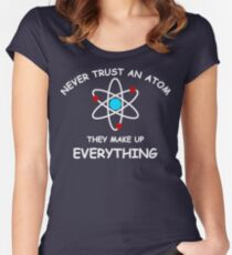 Never trust an atom Women's Fitted Scoop T-Shirt