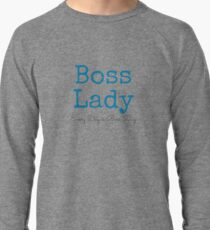 Boss Lady - Every Day is Boss' Day! Lightweight Sweatshirt