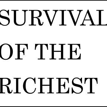 Survival of the Richest by kevinspelican