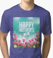 Happy Mothers Day tulips design Tri-blend T-Shirt