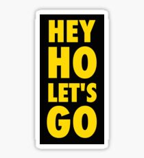 Hey Ho, Let's Go Sticker