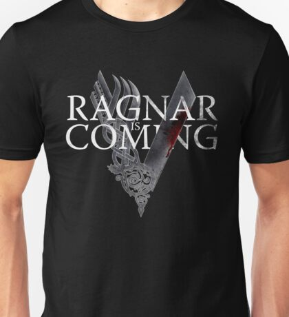 VIKINGS - Ragnar is coming Unisex T-Shirt