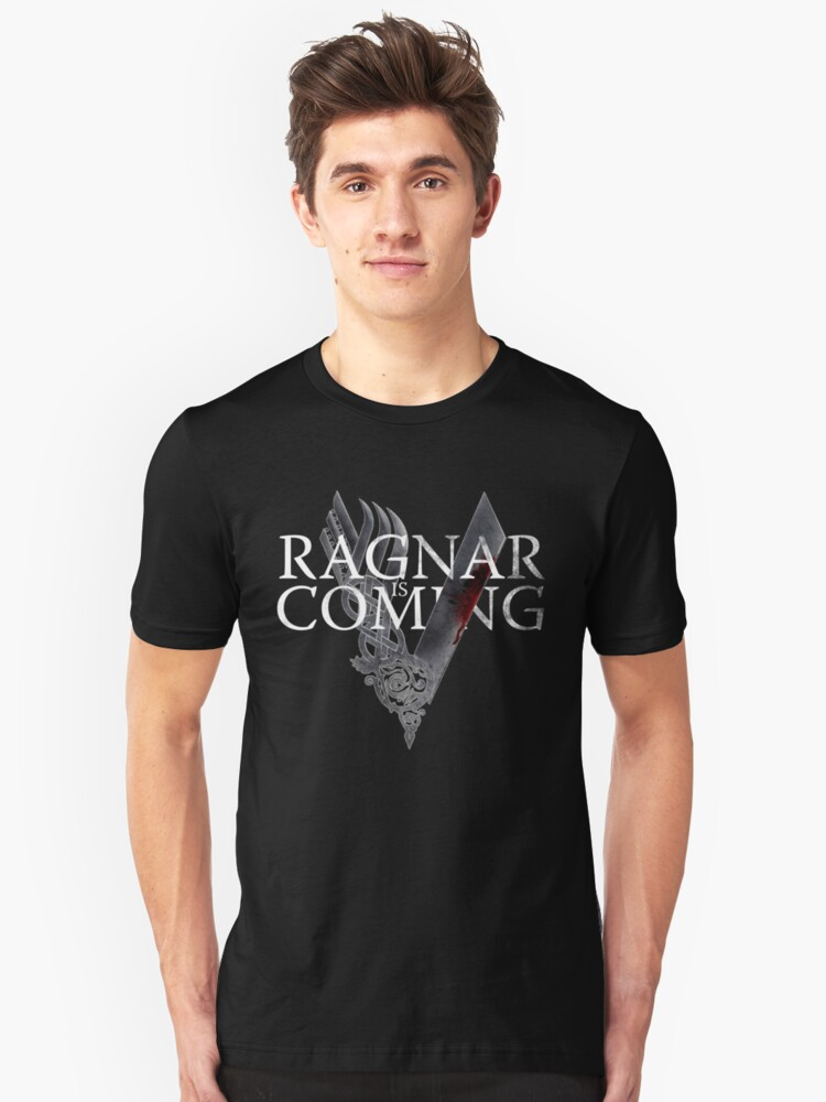 VIKINGS - Ragnar is coming Unisex T-Shirt Front