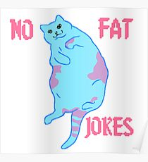 No Fat Jokes Anti-Fatshaming Cat Poster
