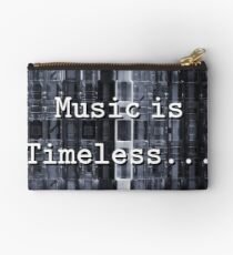 Music is Timeless... Studio Pouch