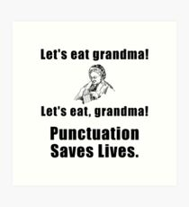 Lets Eat Grandma Art Print