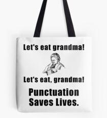 Lets Eat Grandma Tote Bag