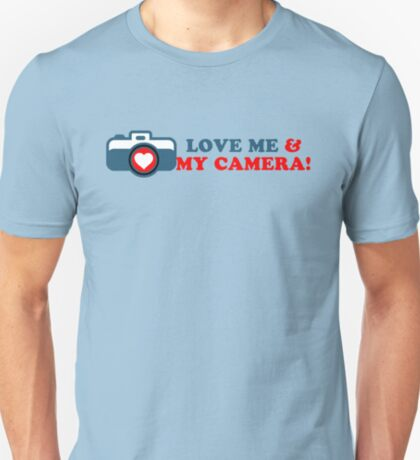 Love Me ... AND My Camera T-Shirt
