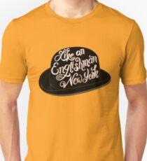 Like an Englishman in New York Unisex T-Shirt