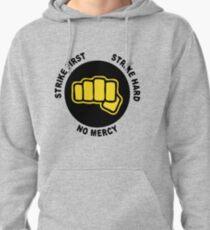 Strike frist. Strike hard. No mercy T-Shirt