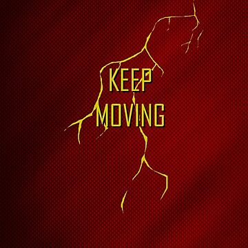 KEEP MOVING by morigirl
