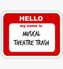 Hello My Name is Musical Theatre Trash Sticker