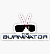 THE BURNINATOR Sticker