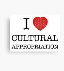 I Love Cultural Appropriation Canvas Print