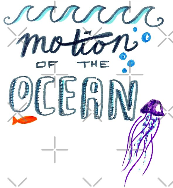 Motion of the ocean by Michelle Tam