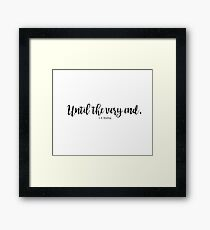 Until The Very End Framed Print