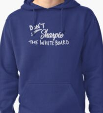 Don't Sharpie the Whiteboard Pullover Hoodie